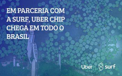 Em parceria com a Surf, Uber Chip chega em todo o país
